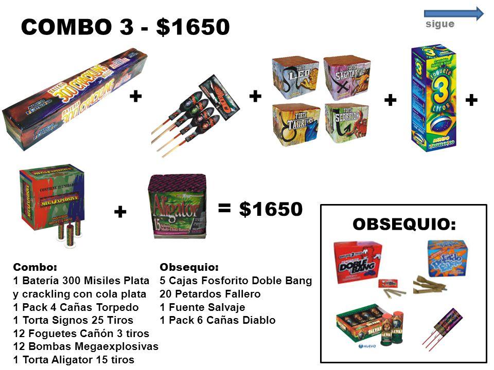 COMBO 3 - $1650 + + + + + = $1650 + OBSEQUIO: Combo: