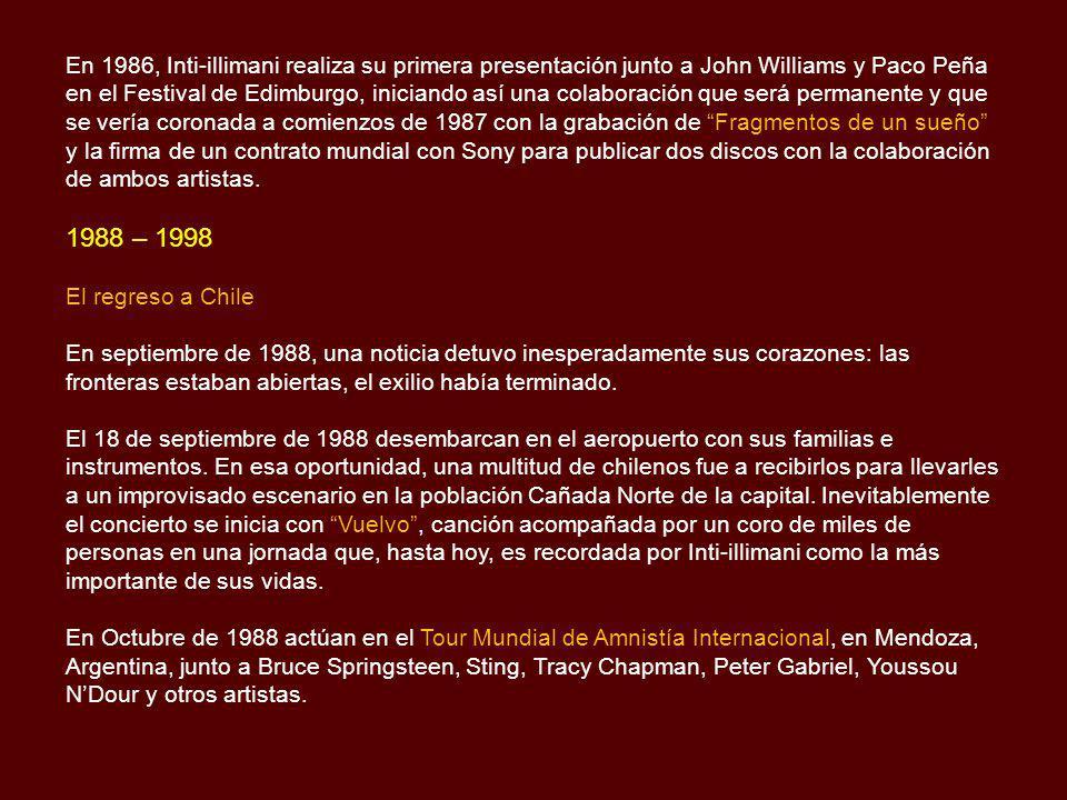 En 1986, Inti-illimani realiza su primera presentación junto a John Williams y Paco Peña en el Festival de Edimburgo, iniciando así una colaboración que será permanente y que se vería coronada a comienzos de 1987 con la grabación de Fragmentos de un sueño y la firma de un contrato mundial con Sony para publicar dos discos con la colaboración de ambos artistas.