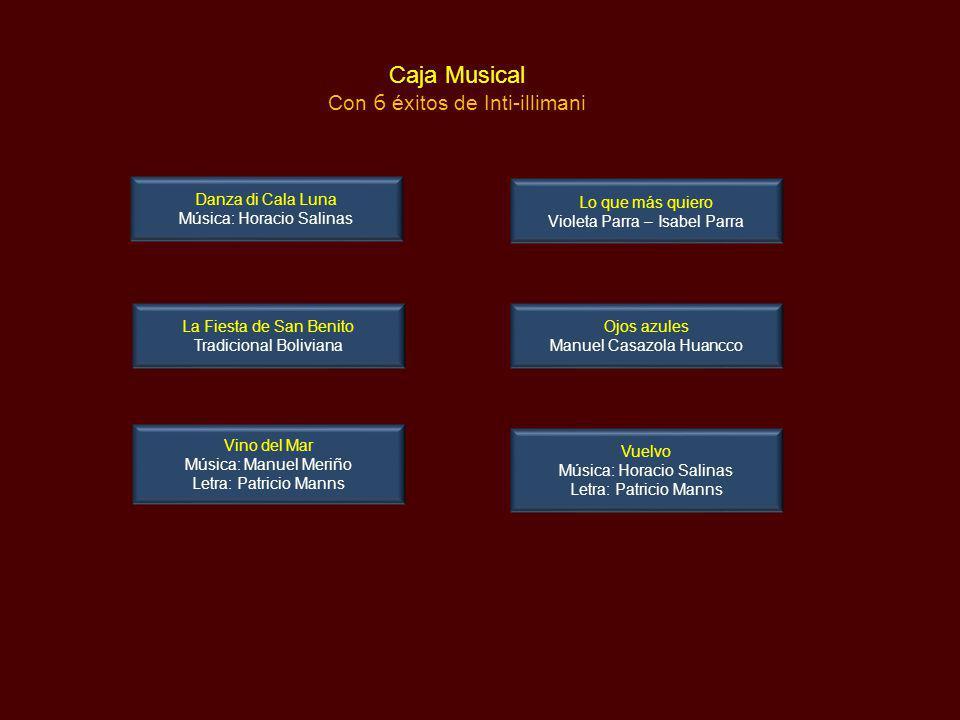 Caja Musical Con 6 éxitos de Inti-illimani Danza di Cala Luna
