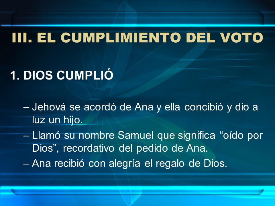 III. EL CUMPLIMIENTO DEL VOTO