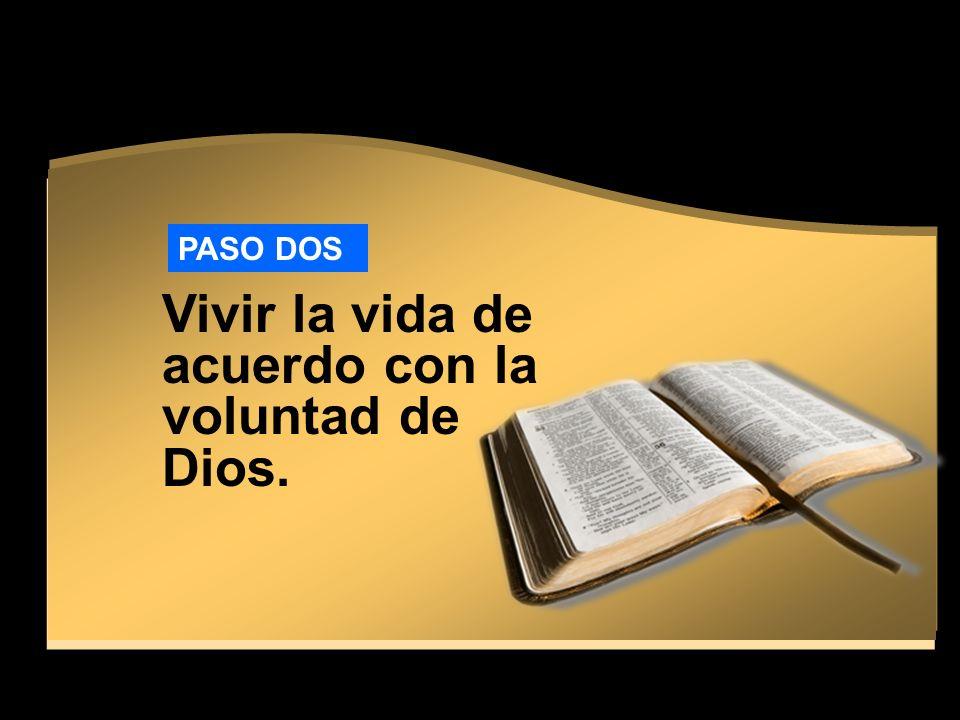 Vivir la vida de acuerdo con la voluntad de Dios.