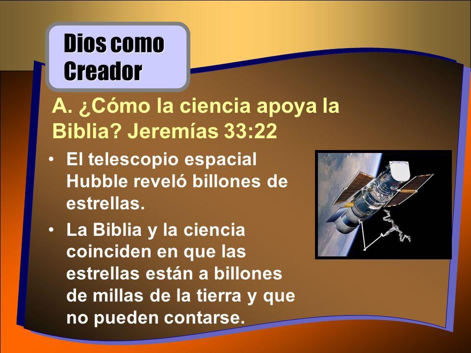 Dios como Creador A. ¿Cómo la ciencia apoya la Biblia Jeremías 33:22