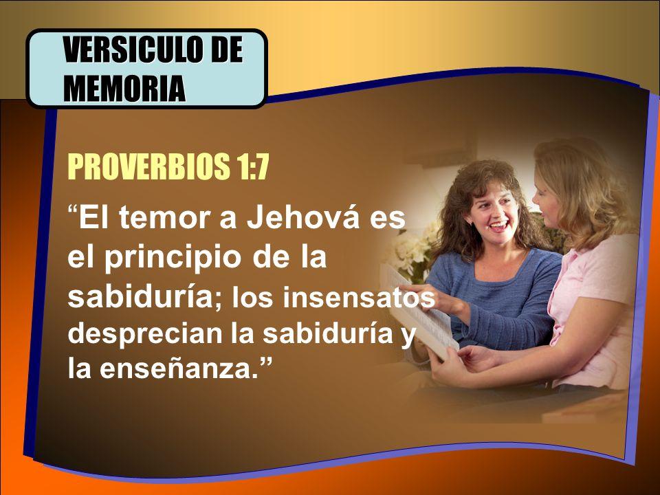 VERSICULO DE MEMORIA PROVERBIOS 1:7.