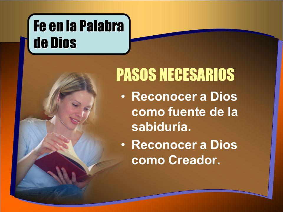 PASOS NECESARIOS Fe en la Palabra de Dios