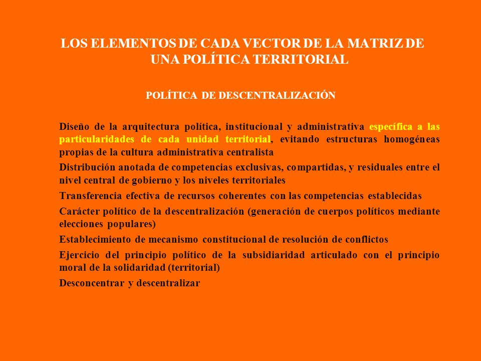 LOS ELEMENTOS DE CADA VECTOR DE LA MATRIZ DE UNA POLÍTICA TERRITORIAL