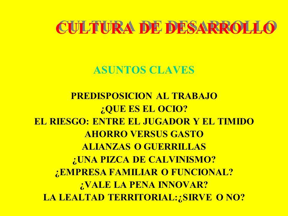 CULTURA DE DESARROLLO ASUNTOS CLAVES PREDISPOSICION AL TRABAJO