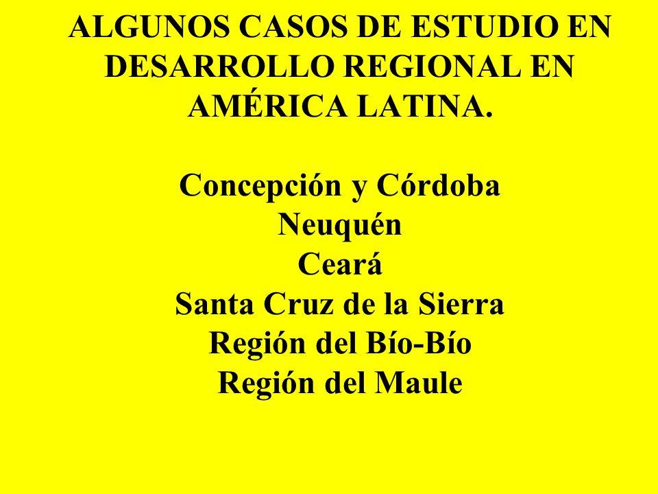 ALGUNOS CASOS DE ESTUDIO EN DESARROLLO REGIONAL EN AMÉRICA LATINA