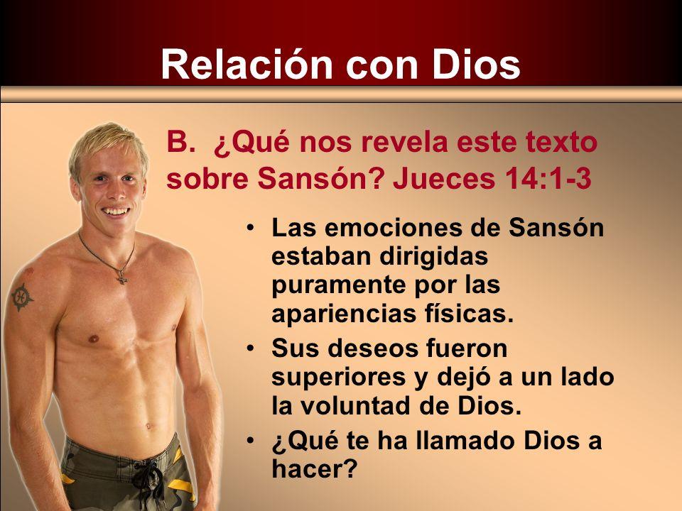 Relación con Dios B. ¿Qué nos revela este texto sobre Sansón Jueces 14:1-3.