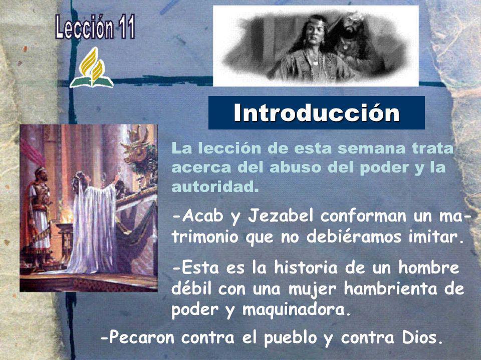 IntroducciónLa lección de esta semana trata acerca del abuso del poder y la autoridad.