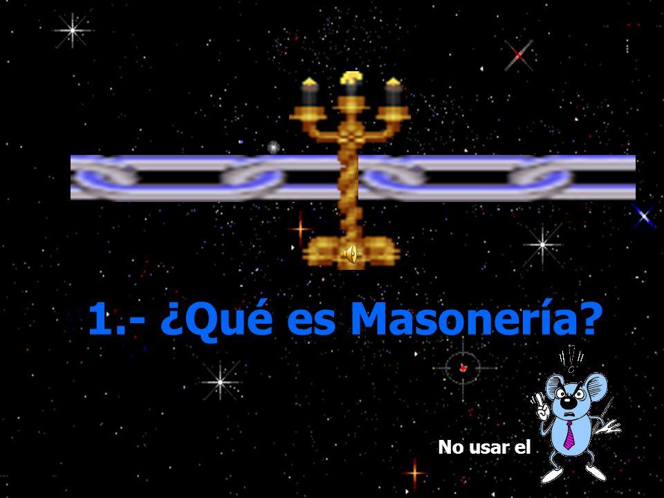 1.- ¿Qué es Masonería No usar el
