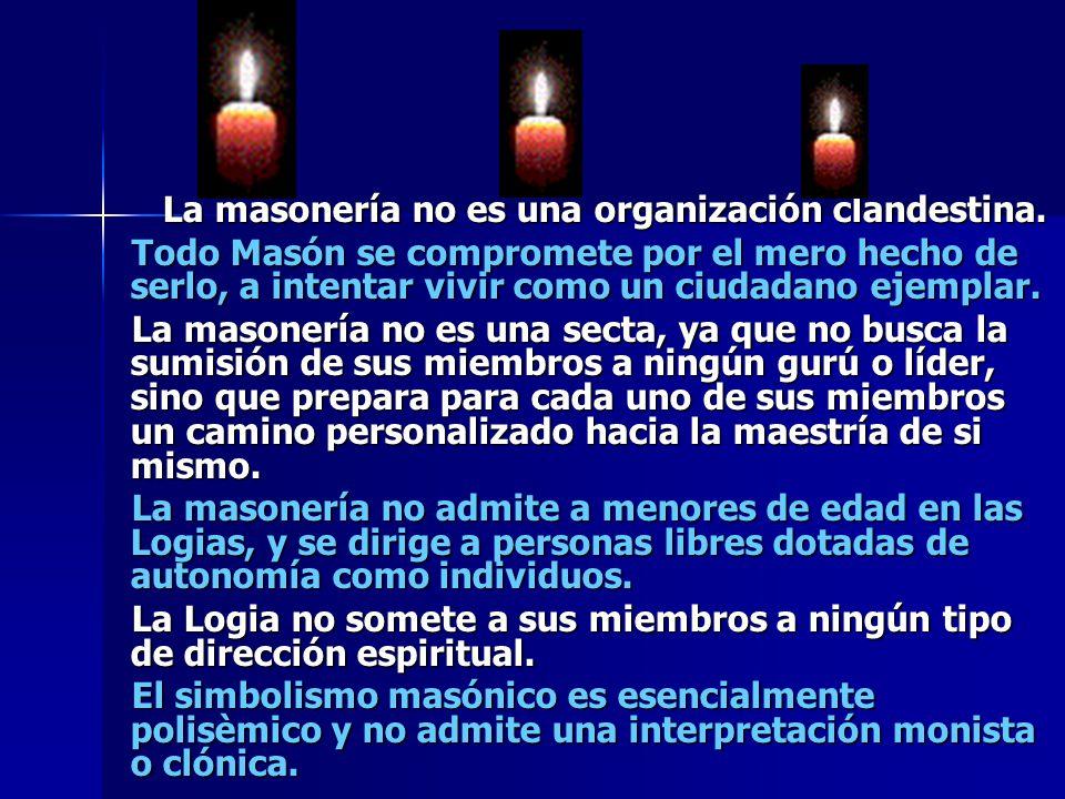La masonería no es una organización clandestina.
