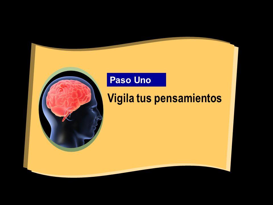 Vigila tus pensamientos