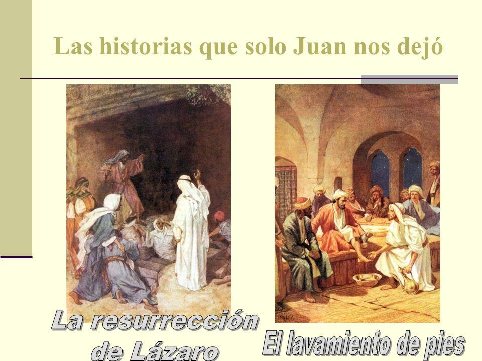 Las historias que solo Juan nos dejó