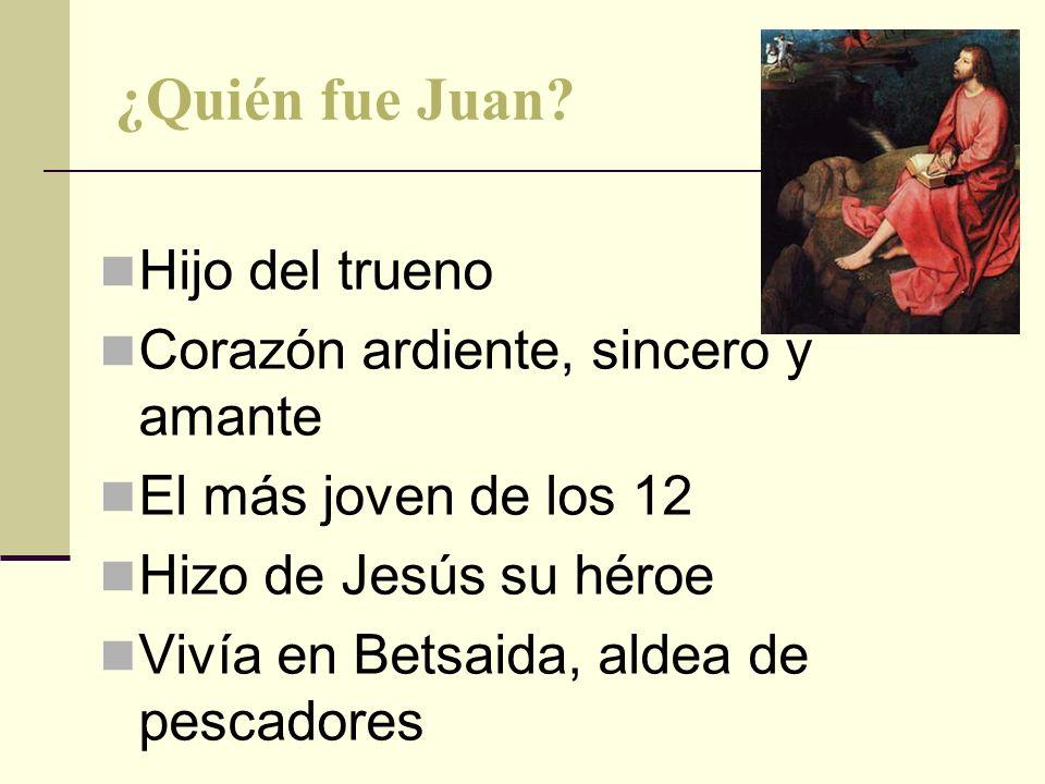 ¿Quién fue Juan Hijo del trueno Corazón ardiente, sincero y amante