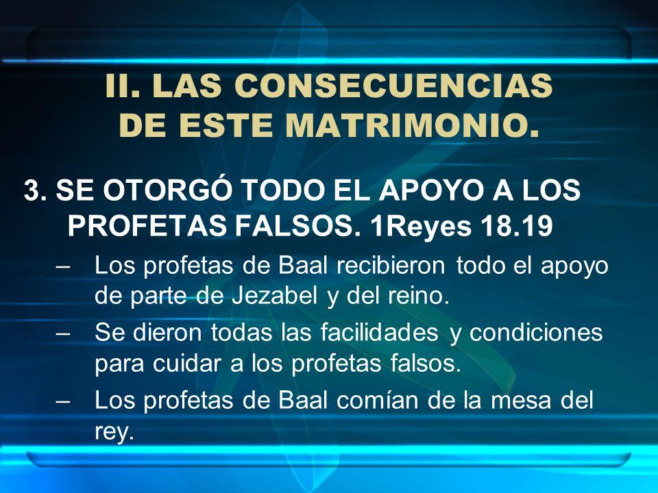 II. LAS CONSECUENCIAS DE ESTE MATRIMONIO.