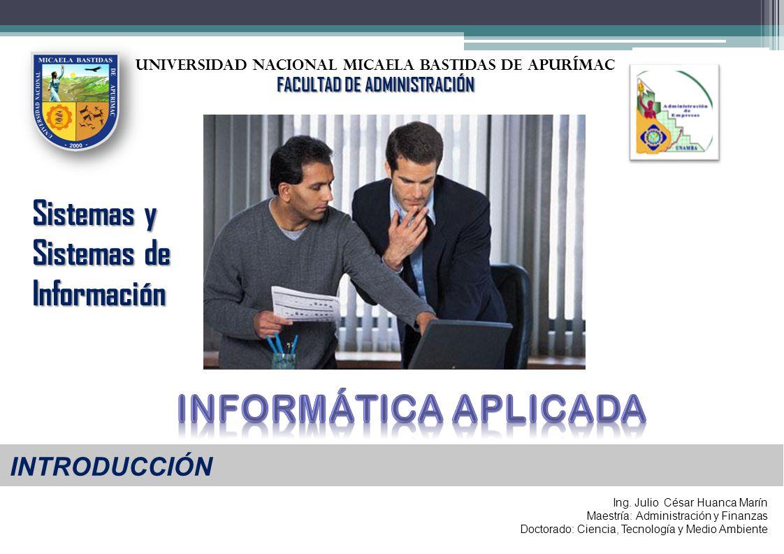 Informática aplicada Sistemas y Sistemas de Información INTRODUCCIÓN