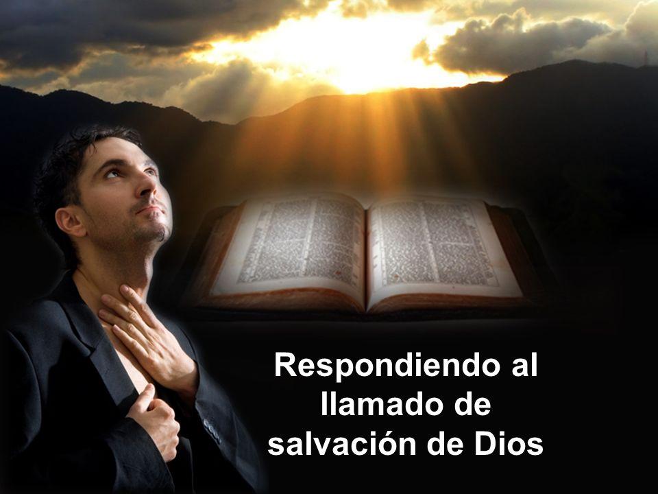 Respondiendo al llamado de salvación de Dios