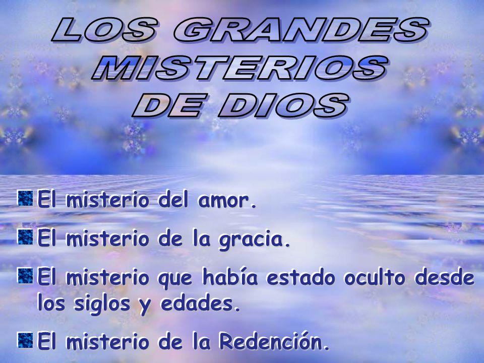 LOS GRANDES MISTERIOS DE DIOS El misterio del amor.