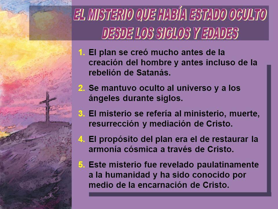 EL MISTERIO QUE HABÍA ESTADO OCULTO DESDE LOS SIGLOS Y EDADES