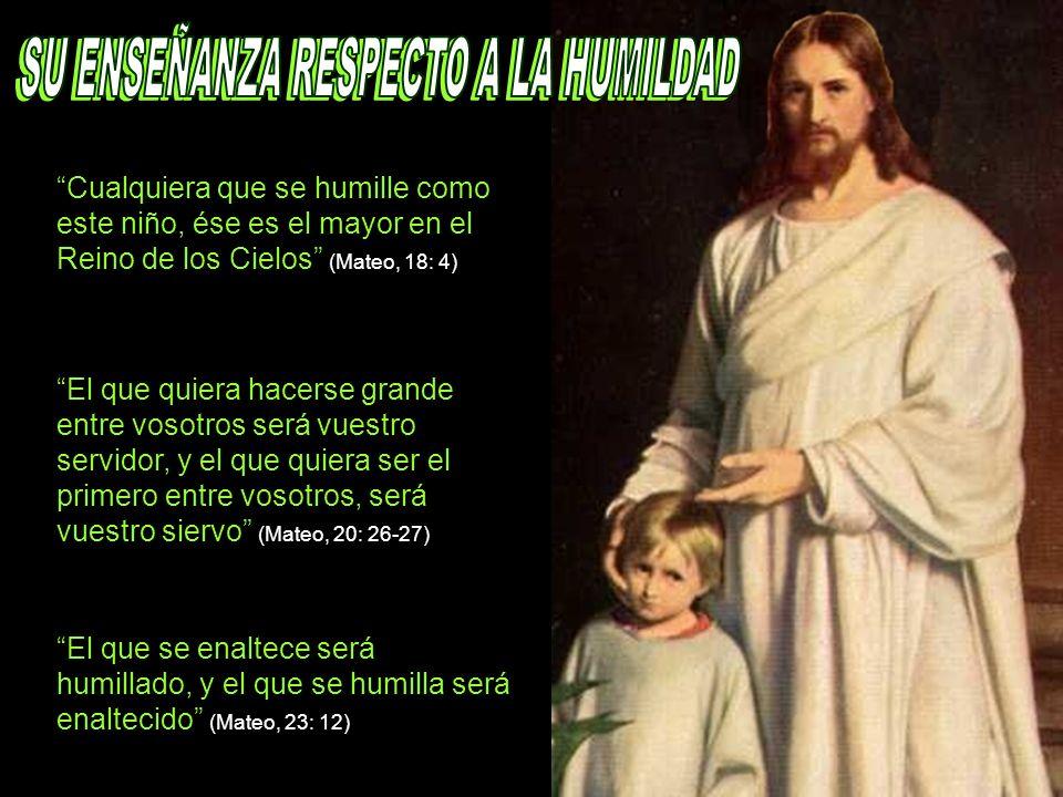 SU ENSEÑANZA RESPECTO A LA HUMILDAD