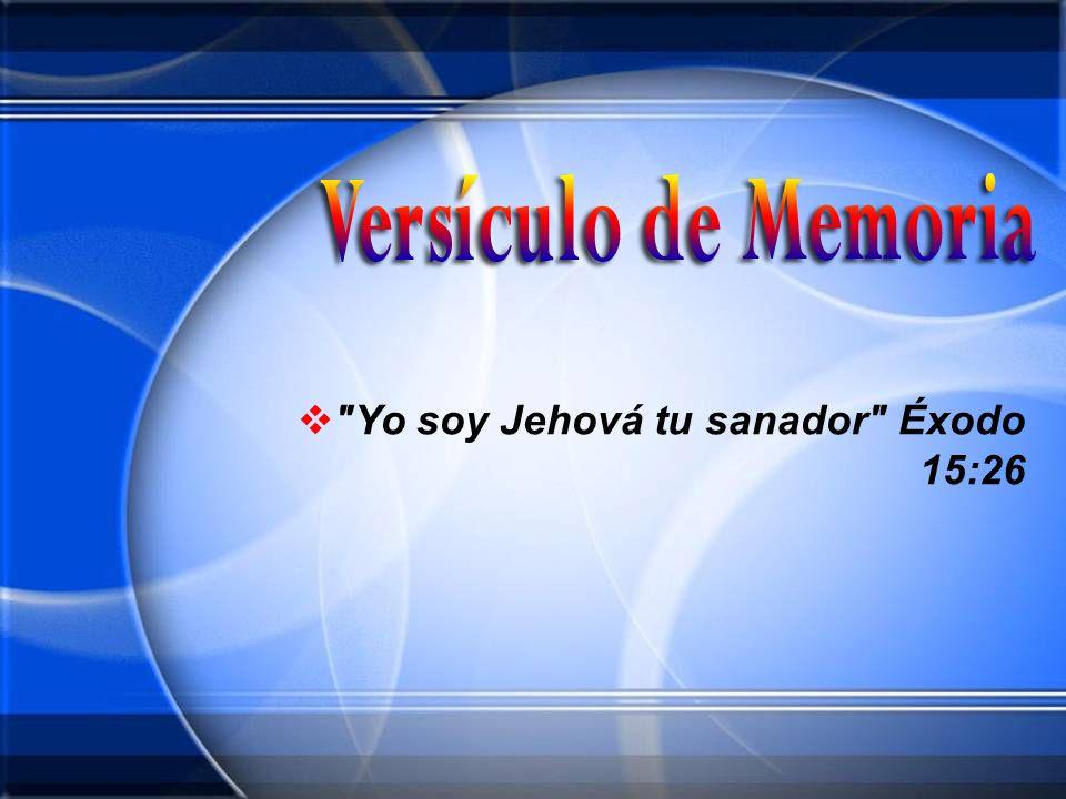 Yo soy Jehová tu sanador Éxodo 15:26