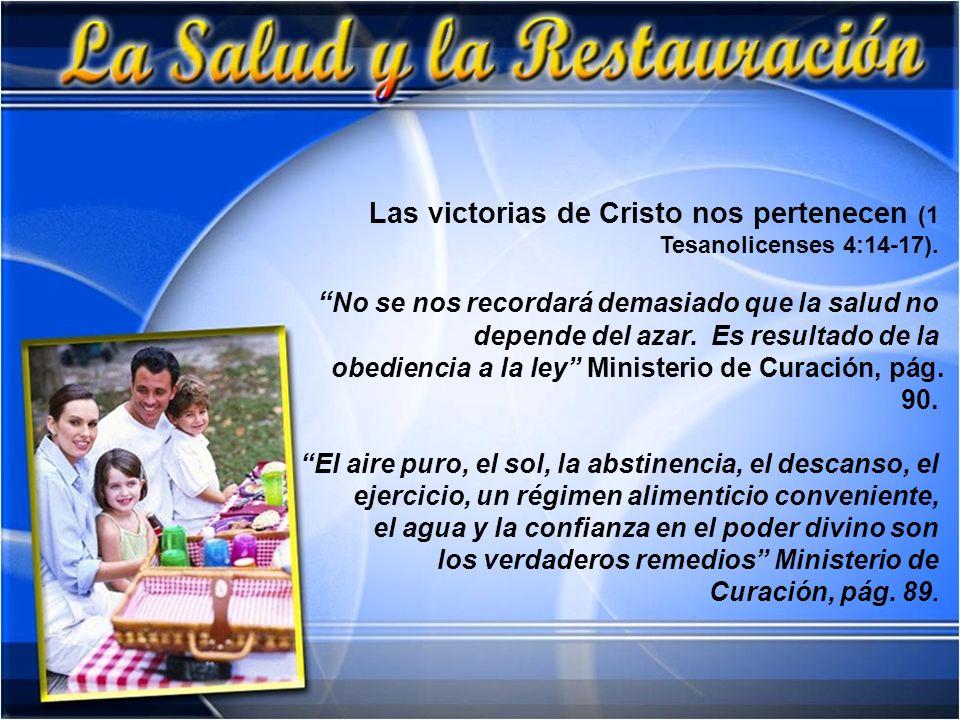 Las victorias de Cristo nos pertenecen (1 Tesanolicenses 4:14-17).