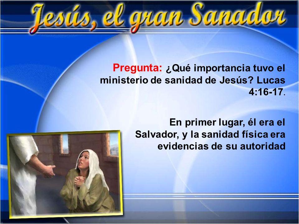 Pregunta: ¿Qué importancia tuvo el ministerio de sanidad de Jesús