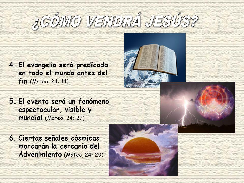 ¿CÓMO VENDRÁ JESÚS El evangelio será predicado en todo el mundo antes del fin (Mateo, 24: 14)