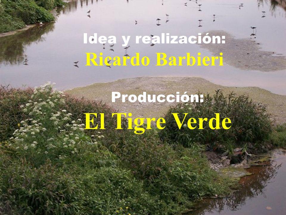 Idea y realización: Ricardo Barbieri Producción: El Tigre Verde