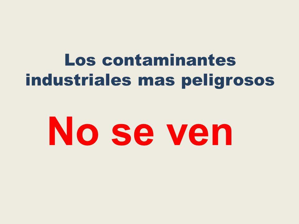 Los contaminantes industriales mas peligrosos