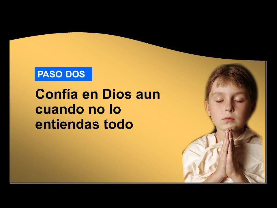 Confía en Dios aun cuando no lo entiendas todo