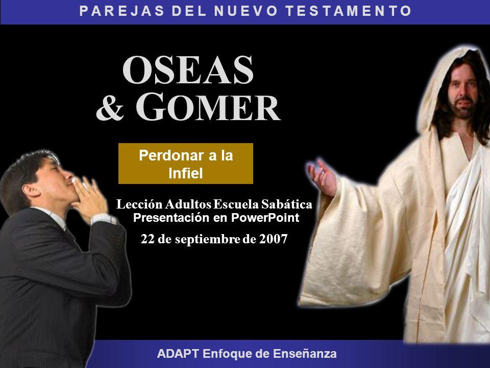 OSEAS & GOMER Perdonar a la Infiel