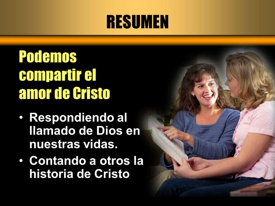 RESUMEN Podemos compartir el amor de Cristo