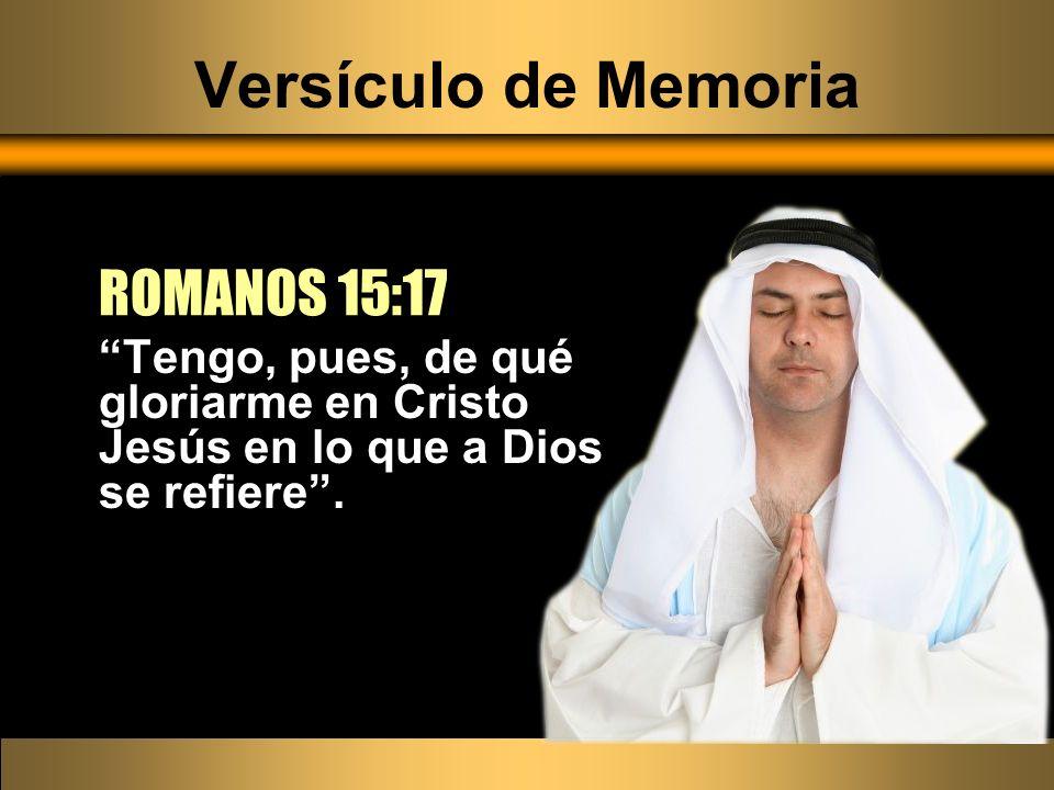 Versículo de Memoria ROMANOS 15:17