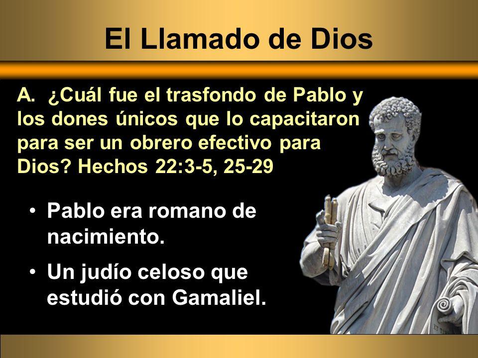 El Llamado de Dios Pablo era romano de nacimiento.