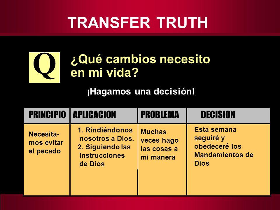 Q TRANSFER TRUTH ¿Qué cambios necesito en mi vida
