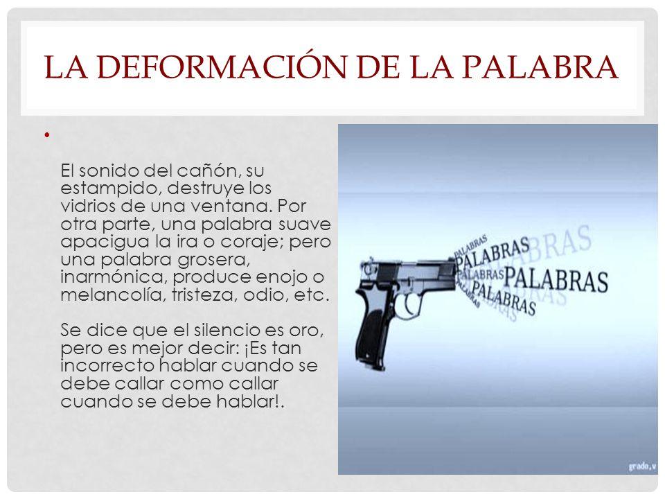 LA DEFORMACIÓN DE LA PALABRA