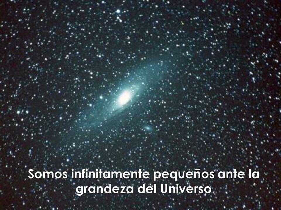 Somos infinitamente pequeños ante la grandeza del Universo