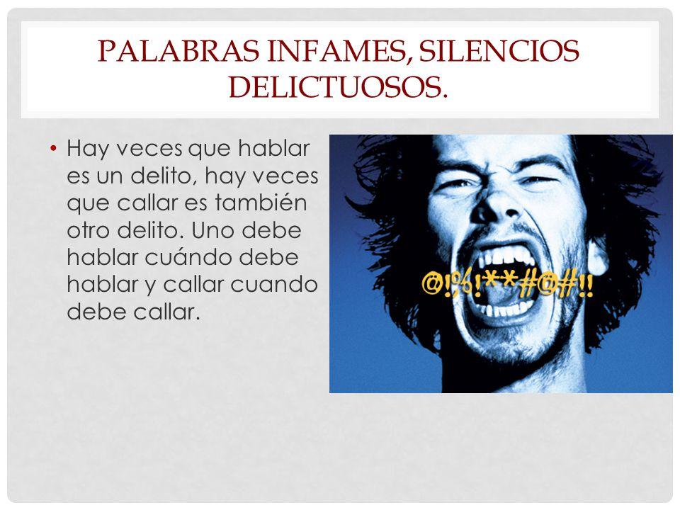 Palabras infames, silencios delictuosos.