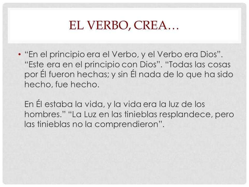 El verbo, crea…