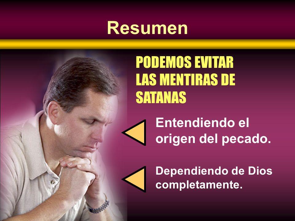 Resumen PODEMOS EVITAR LAS MENTIRAS DE SATANAS