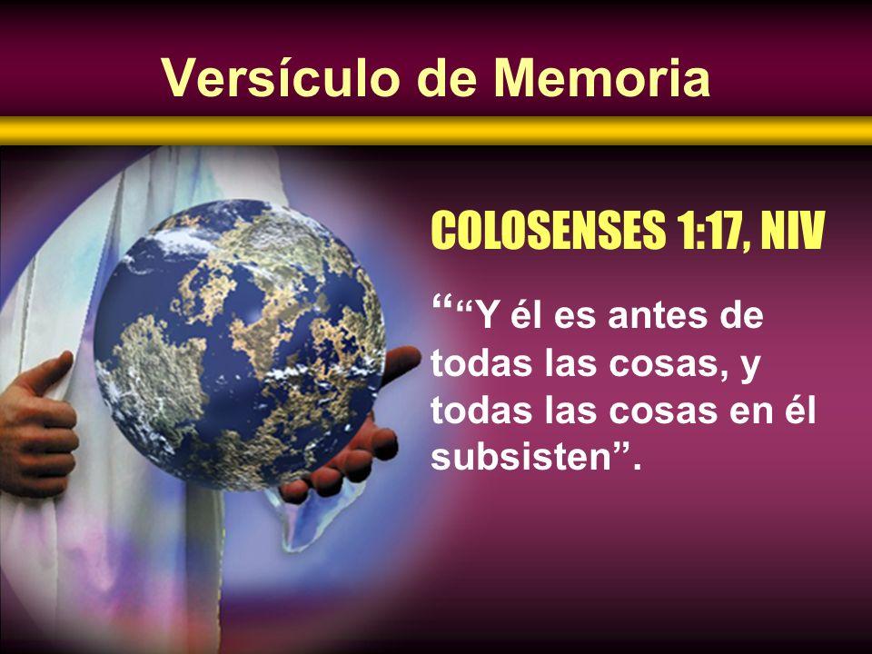 Versículo de Memoria COLOSENSES 1:17, NIV