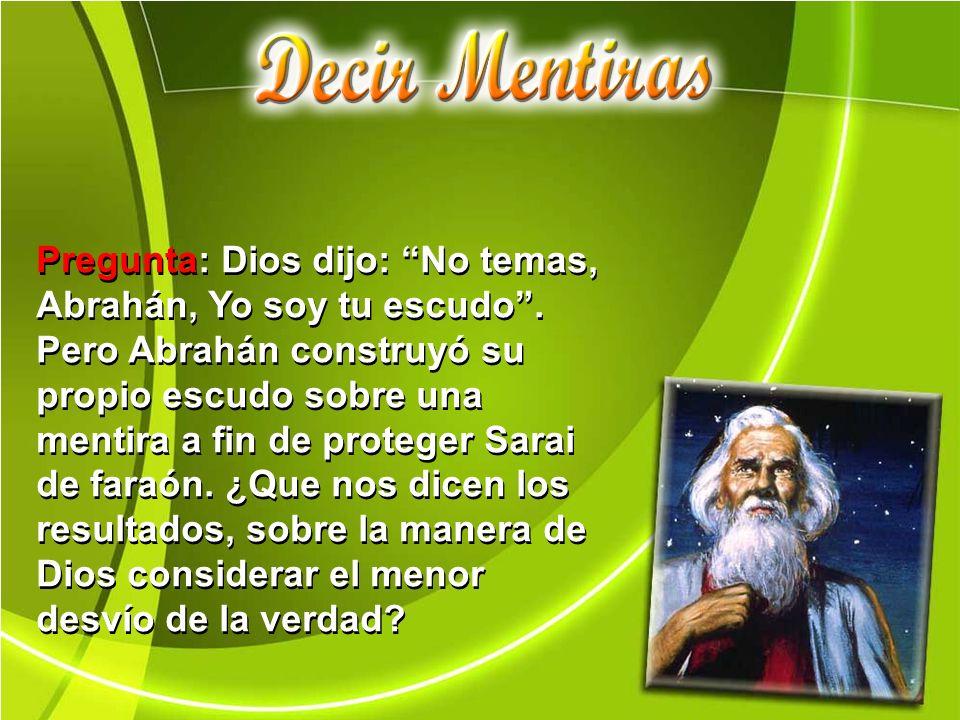 Pregunta: Dios dijo: No temas, Abrahán, Yo soy tu escudo