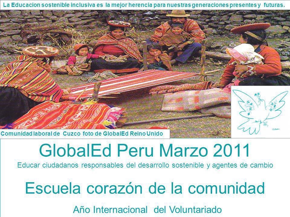 GlobalEd Peru Marzo 2011 Escuela corazón de la comunidad