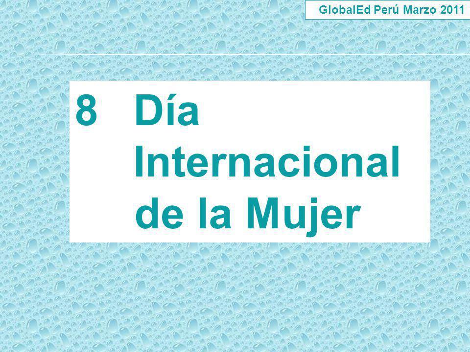 GlobalEd Perú Marzo 2011 Día Internacional de la Mujer