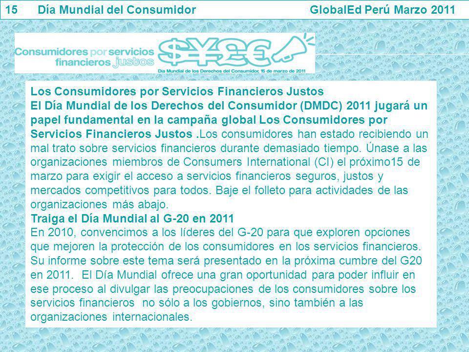 15 Día Mundial del Consumidor GlobalEd Perú Marzo 2011