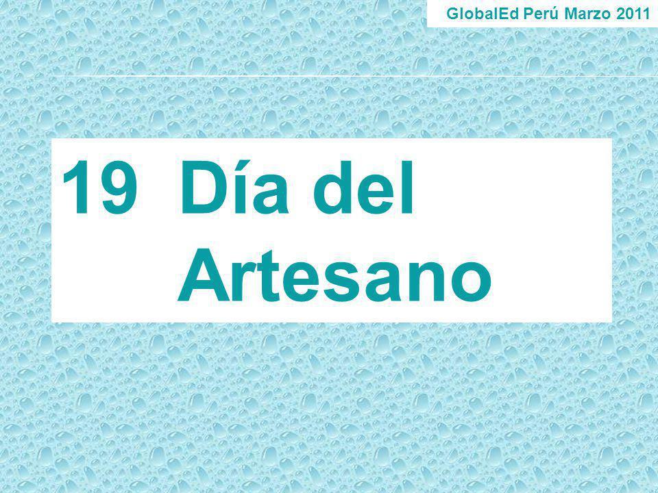 GlobalEd Perú Marzo 2011 Día del Artesano