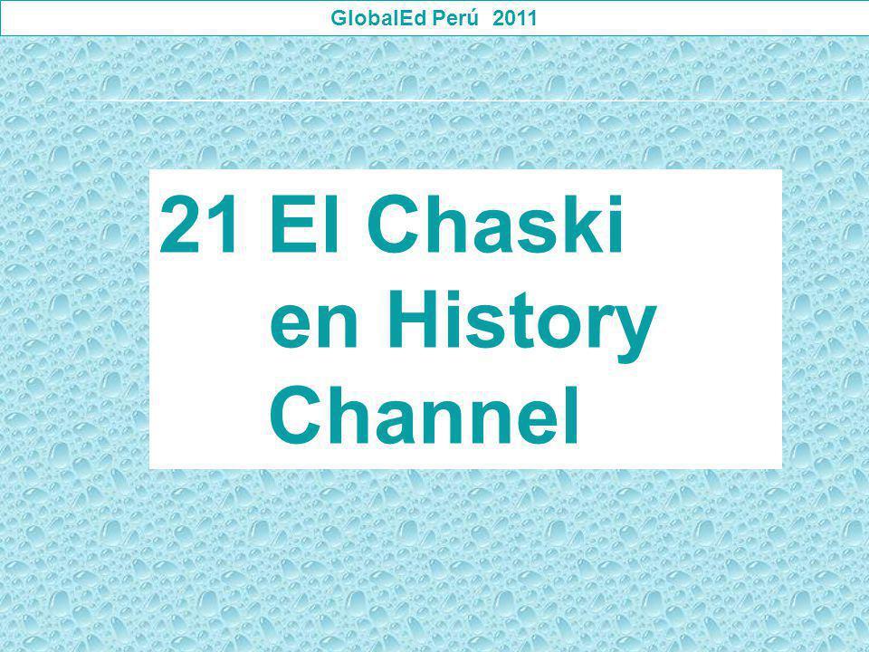 GlobalEd Perú 2011 El Chaski en History Channel