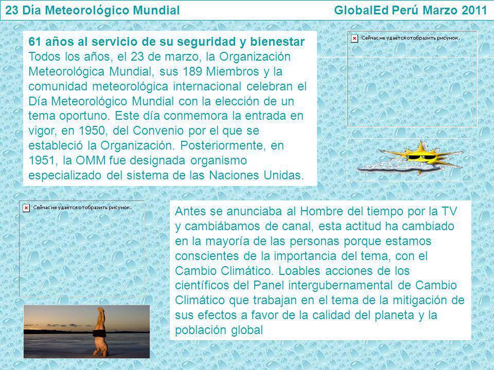23 Día Meteorológico Mundial GlobalEd Perú Marzo 2011