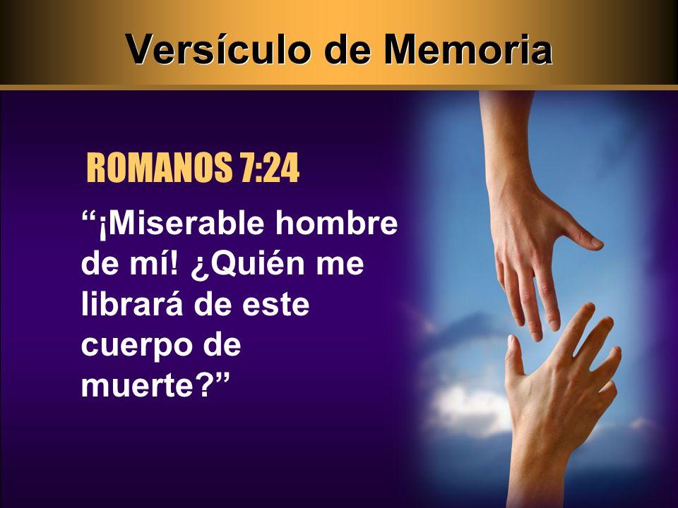 Versículo de Memoria ROMANOS 7:24